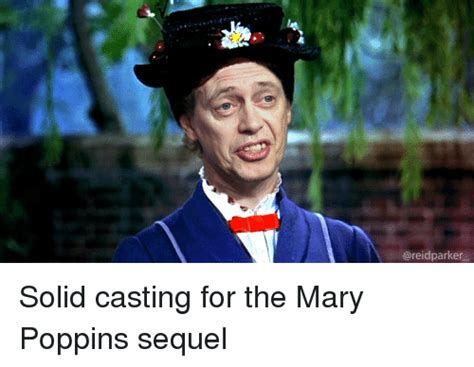 Mary Poppins Meme - areidparker solid casting for the mary poppins sequel
