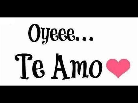 imagenes de te amo xochitl te amo frases de amor y frases bonitas youtube