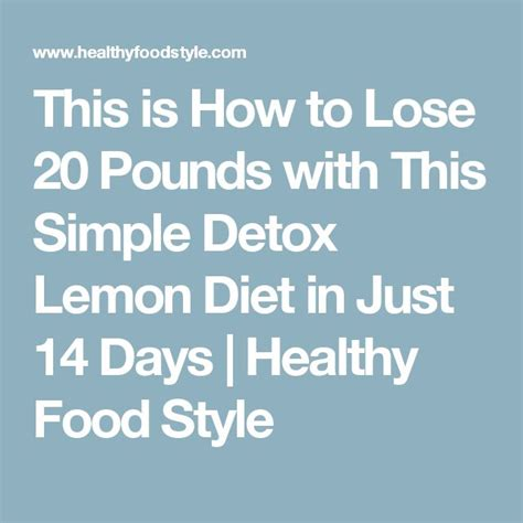 Detox Diet To Lose 20 Pounds 1000 ideas about 14 day diet on effects of