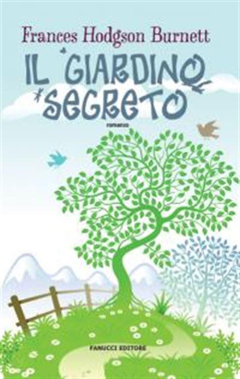 il giardino segreto autore libri per bambini e genitori il giardino segreto forkids