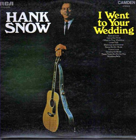 Wedding Bells Hank Snow by Hank Snow Discography Hank Snow Lp I Went To Your