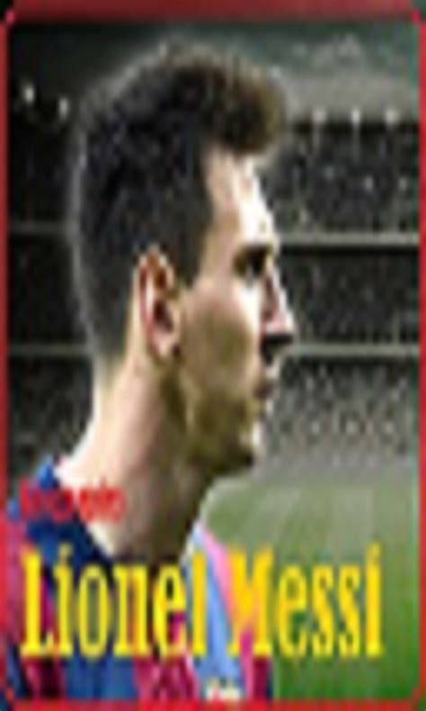 lionel messi mini biography free biography lionel messi apk download for android getjar