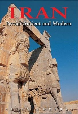 Iran Persia Ancient And Modern By Helen Loveday