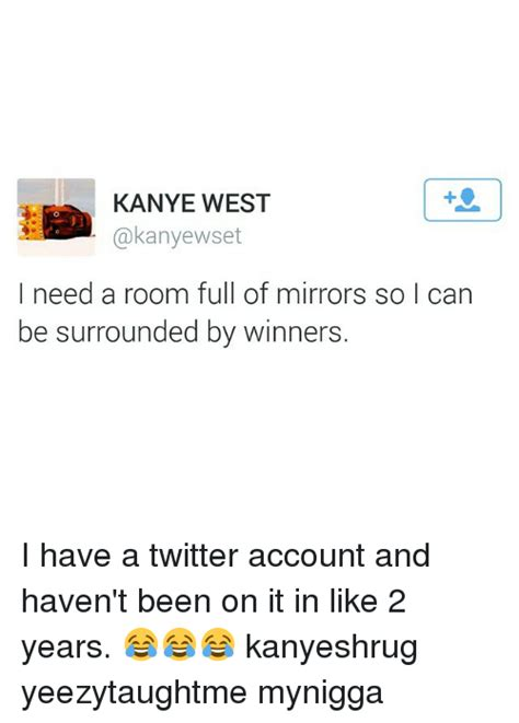 i need a room kanye west akanyewset i need a room of mirrors so i can be surrounded by winners i a