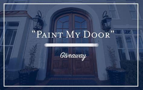 Front Door Sweepstakes - mccamy construction s quot paint my door quot giveaway mccamy construction