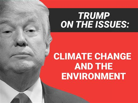 donald trump environment donald trump s positions on climate change and the