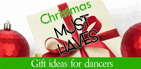 christmas gift ideas for dancers dance informa magazine