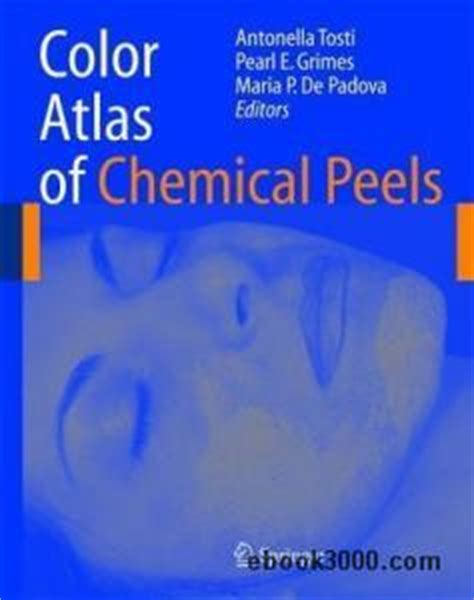 Textbook Of Chemical Peels Superficial 2nd Edition Ebook color atlas of chemical peels free ebooks