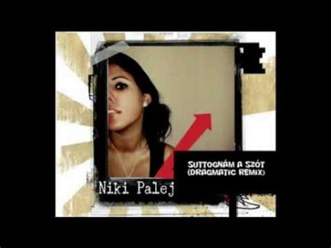 youtube mp3 zene download palej niki suttogn 225 m a sz 243 t dragmatic remix mp3