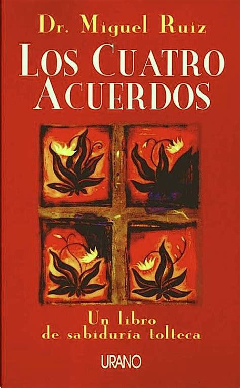 Resumen 4 Acuerdos by Resumen Los Cuatro Acuerdos Miguel Ruiz Libroresumen