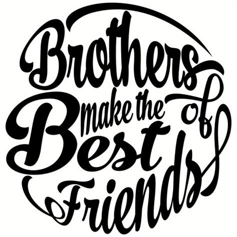 best friend designs brothers make the best of friends cuttable designs