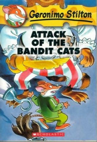 attack of the cats books attack of the bandit cats geronimo stilton book 8 by