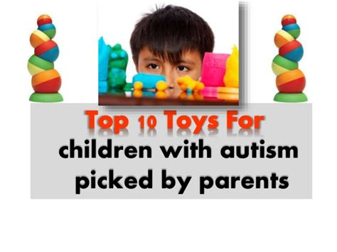 best gifts for children top 10 toys and gifts for children with autism