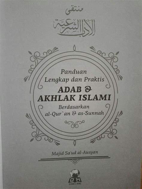 Kesempurnaan Dan Keagungan Islam Syarah Fadhlul Islam buku panduan lengkap praktis adab dan akhlak islami