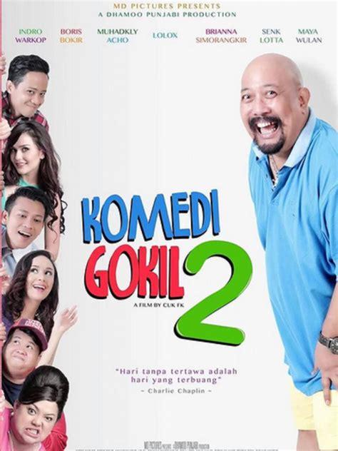 film komedi moderen gokil 6 sekuel film indonesia yang rilis di tahun 2016 celeb
