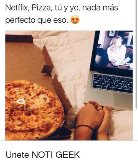 imagenes de amor tumblr tu y yo netflix pizza tu y yo nada mas perfecto que eso unete noti