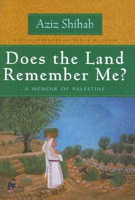 eleven remember family memoir books does the land remember me a memoir of palestine by aziz