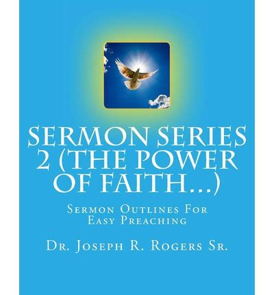 the power of faith books sermon series 2 the power of faith sr joseph r
