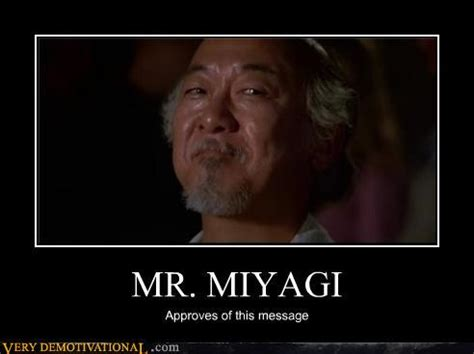Mr Miyagi Meme - quotes by mr miyagi like success