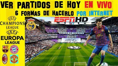 ver partidos de futbol en vivo por internet ver partidos de futbol gratis en vivo por internet ver