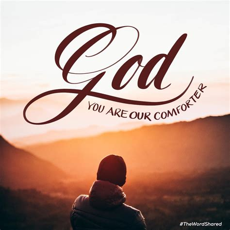 you are my comforter god you are our comforter the word shared