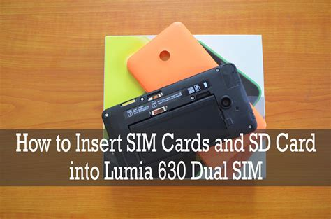 how to make sim card how to insert sim card and microsd card into lumia 630