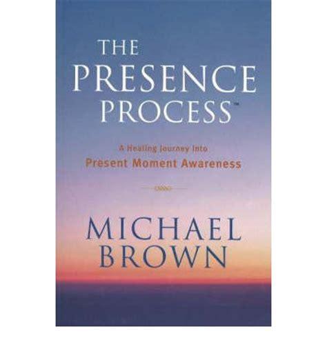Pdf Presence Process Journey Present Awareness by The Presence Process V 1 A Healing Journey Into Present