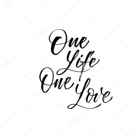 Imagenes One Love One Live | one life one love phrase stock vector 169 gevko93 123205060