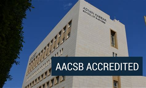 Aacsb Accredited Mba Universities by Great Achievement For The Lau Adnan Kassar School Of