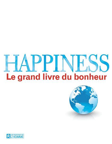 le ministre du bonheur 9782072727320 livre happiness le grand livre du bonheur les 201 ditions de l homme