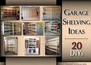 Garage Ideas Plans by 20 Diy Garage Shelving Ideas Guide Patterns