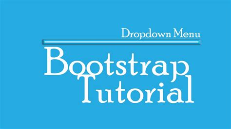 tutorial bootstrap dropdown bootstrap tutorial dropdown menu youtube