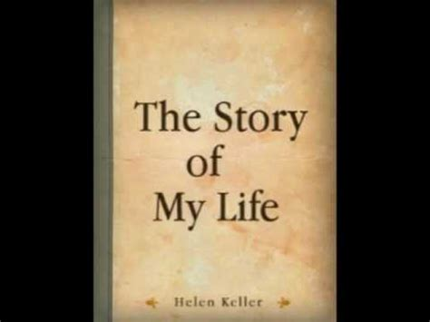 the story of my the story of my life helen keller 1 youtube