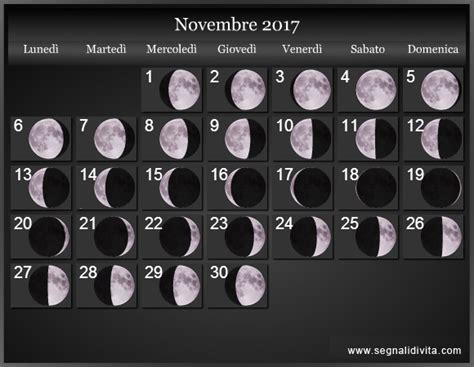 Calendario Lunare Novembre 2017 Calendario Lunare 2017 Fasi Lunari