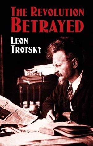revolution betrayed  leon trotsky reviews