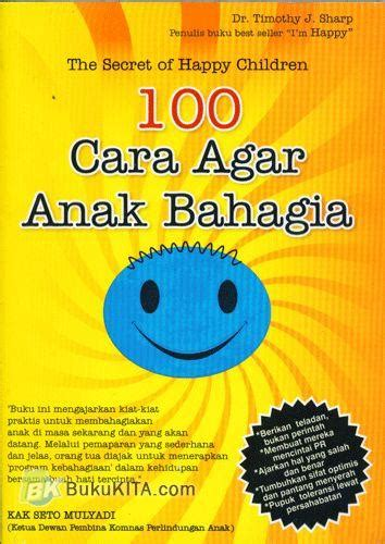 Buku Novel The Secret Of A Happy bukukita 100 cara agar anak bahagia the secret of happy children