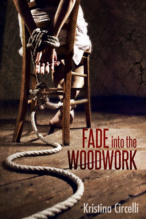 Fade Into The Woodwork By Circelli Book Release