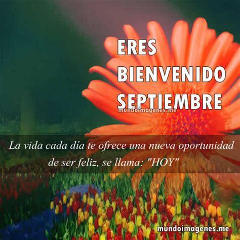 imagenes feliz mes de septiembre imagenes de bienvenido septiembre con frases y mensajes