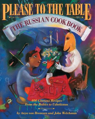 kachka a return to russian cooking books to the table the russian cookbook by anya