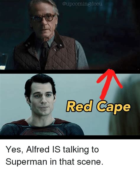 Alfred Meme - red cape yes alfred is talking to superman in that scene meme on sizzle