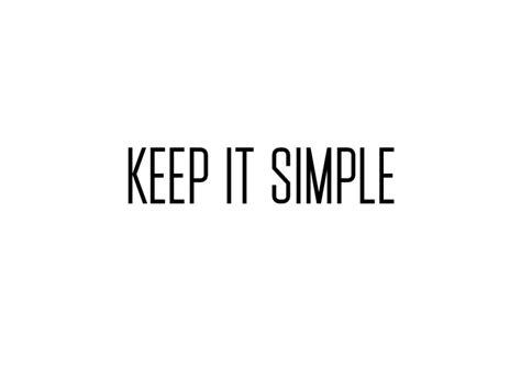 Keeping It Simple by Image Gallery Keep It Simple