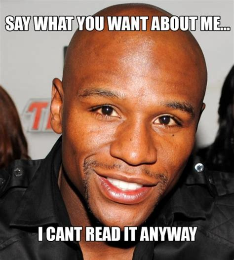 Floyd Mayweather Meme - illiterate memes image memes at relatably com