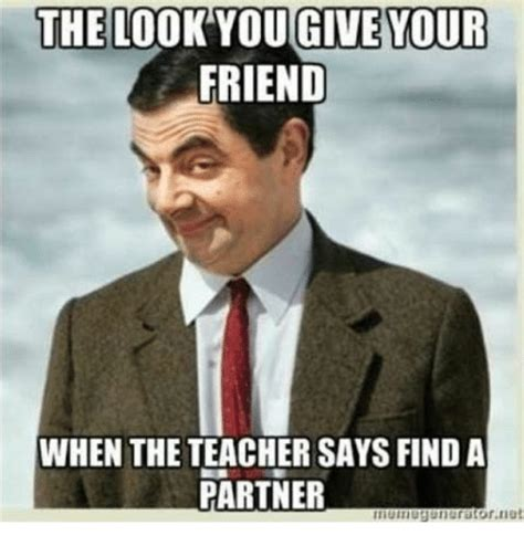 The Look Meme - the look you give your friend when the teacher says find a