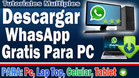 tutorial descargar whatsapp para pc como instalar whatsapp en mi pc descargar wasap gratis