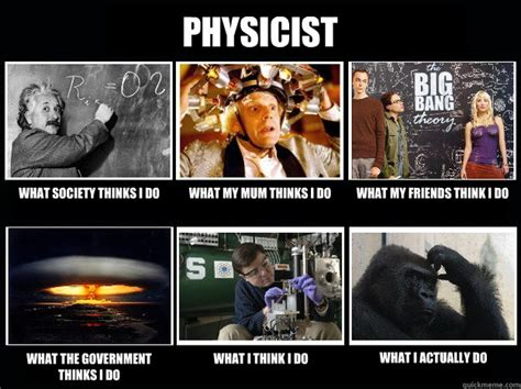 What Society Thinks I Do Meme - physicist what society thinks i do what my mum thinks i do