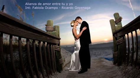 imagenes de amor para bodas canciones para bodas quot alianza de amor entre tu y yo