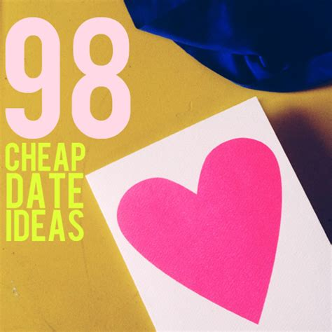 cheap date ideas 98 cheap date ideas and then we saved