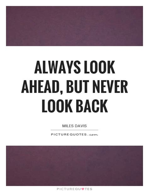 don t look back look ahead quotes