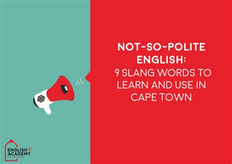 9 Words Use by 9 Slang Words To Use In Cape Town Plus Academy