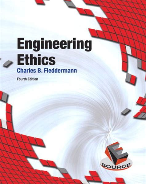 Engineering Ethics engineering ethics e book by charles b fleddermann 4th